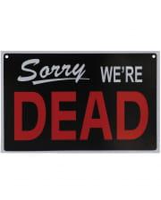 Sorry we're Dead Warnschild